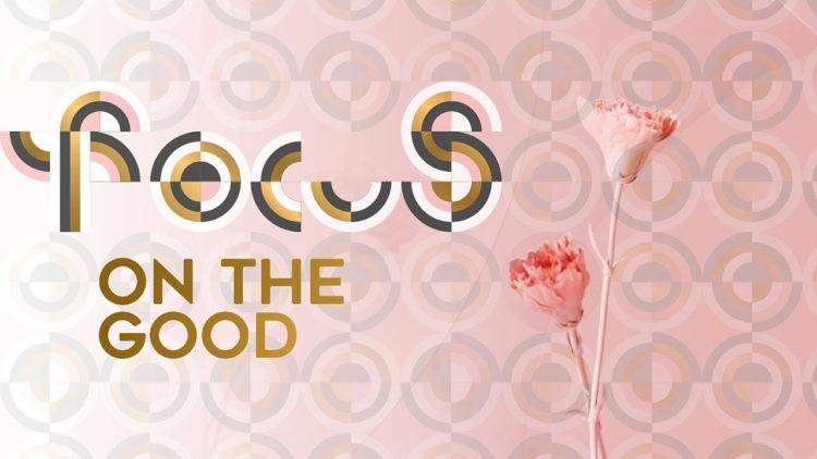 Focus on the good 3